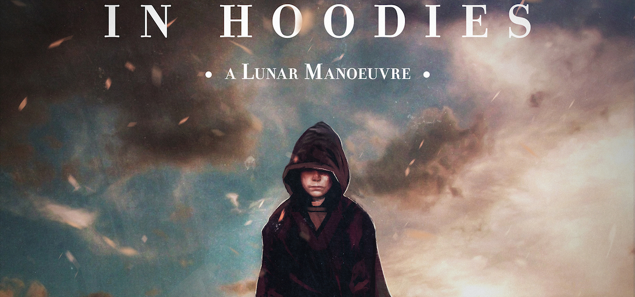 In_Hoodies_A_Lunar_Manoeuvre